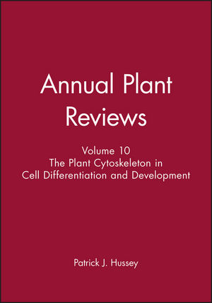 Annual Plant Reviews, Volume 10, The Plant Cytoskeleton in Cell Differentiation and Development