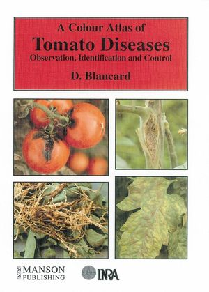 A Colour Atlas Of Tomato Diseases Observation Identification And Control