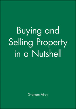 Buying and Selling Property in a Nutshell