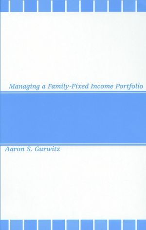 Managing a Family-Fixed Income Portfolio