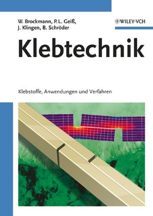 Klebtechnik: Klebstoffe, Anwendungen und Verfahren (3527310916) cover image