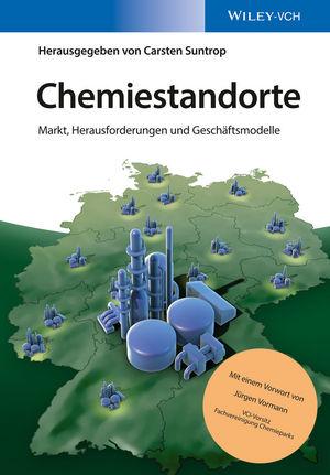 Chemiestandorte: Markt, Herausforderungen und Geschäftsmodelle