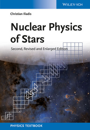 Nuclear Physics of Stars, 2nd, Revised and Enlarged Edition (3527336516) cover image