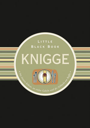 Das Little Black Book Knigge: Von letzten Keksen, zu vielen Gabeln und der Schlacht am Buffet, 2nd Edition
