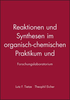 Reaktionen und Synthesen im organisch-chemischen Praktikum und Forschungslaboratorium, 2. Auflage