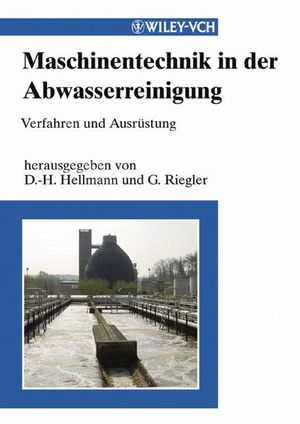 Maschinentechnik in der Abwasserreinigung: Verfahren und Ausrüstung