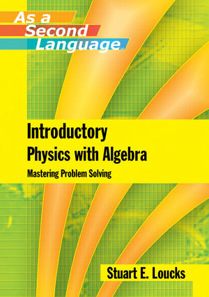 introductory physics algebra as a second language introductory physics algebra as a second language mastering problem solving ehep000716