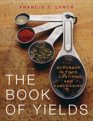 The Book of Yields: Accuracy in Food Costing and Purchasing, 8th Edition (EHEP001716) cover image