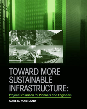 Toward More Sustainable Infrastructure: Project Evaluation for Planners and Engineers (EHEP001816) cover image