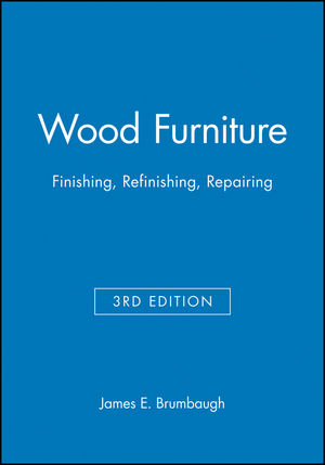 Wood Furniture: Finishing, Refinishing, Repairing, 3rd Edition