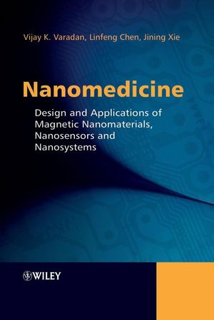 Nanomedicine: Design and Applications of Magnetic Nanomaterials, Nanosensors and Nanosystems