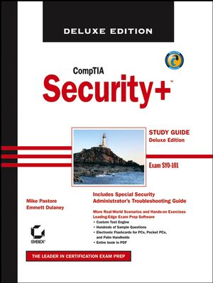 CompTIA Security+ Study Guide: Exam SY0-101, 3rd, Deluxe Edition