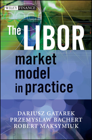 The LIBOR Market Model in Practice (0470060417) cover image