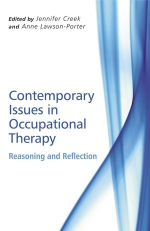 reflection in occupational therapy practice Formerly entitled occupational therapy and physical dysfunction this seminal   it links theory with day-to-day practice, stimulating reflection on the knowledge,.