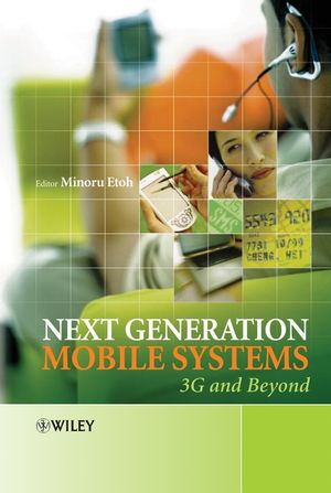 Next Generation Mobile Systems: 3G and Beyond