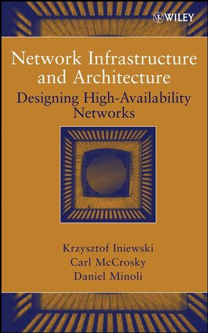 Network Infrastructure and Architecture : Designing High-Availability Networks  (0470253517) cover image