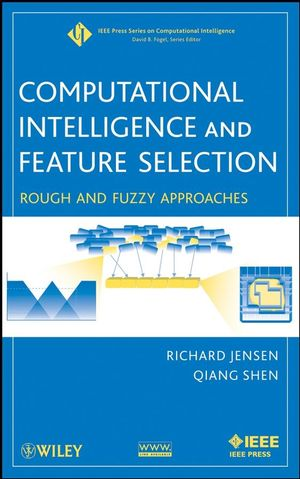 Computational Intelligence and Feature Selection: Rough and Fuzzy Approaches (0470377917) cover image