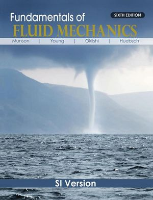 Fundamentals of Fluid Mechanics, 6th Edition SI Version