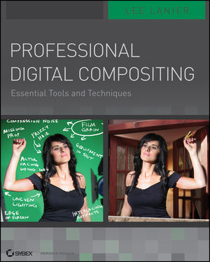 Professional Digital Compositing: Essential Tools and Techniques (0470452617) cover image