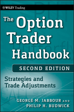 The Option Trader Handbook: Strategies and Trade Adjustments, 2nd Edition