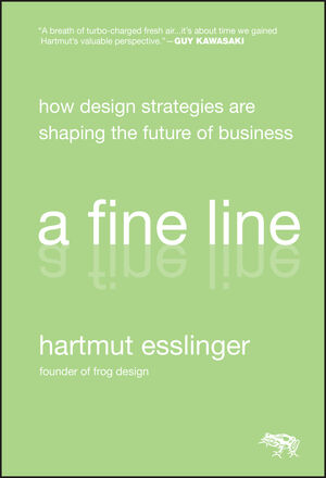A Fine Line: How Design Strategies Are Shaping the Future of Business (0470500417) cover image