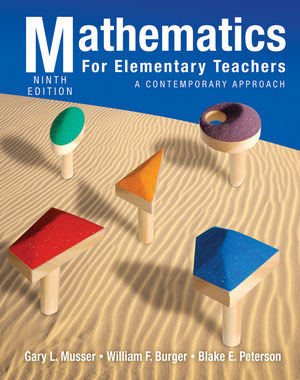 Mathematics for Elementary Teachers: A Contemporary Approach, 9th Edition