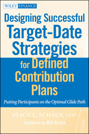 Designing Successful Target-Date Strategies for Defined Contribution Plans: Putting Participants on the Optimal Glide Path
