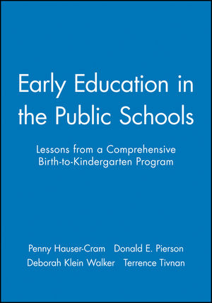 Early Education in the Public Schools: Lessons from a Comprehensive Birth-to-Kindergarten Program