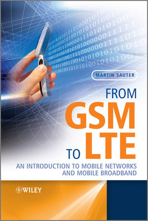 From GSM to LTE: An Introduction to Mobile Networks and Mobile Broadband (0470667117) cover image