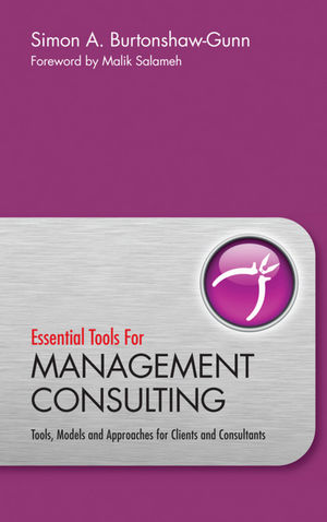 Essential Tools for Management Consulting: Tools, Models and Approaches for Clients and Consultants (0470689617) cover image
