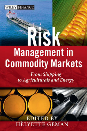 Risk Management in Commodity Markets: From Shipping to Agriculturals and Energy (0470740817) cover image