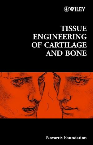 Tissue Engineering of Cartilage and Bone, No. 249 (0470844817) cover image
