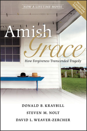 Amish Grace: How Forgiveness Transcended Tragedy (0470873817) cover image