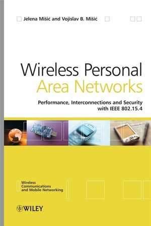 Wireless Personal Area Networks: Performance, Interconnection and Security with IEEE 802.15.4 (0470986417) cover image