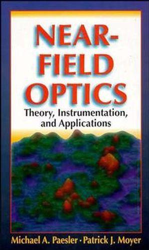 Near-Field Optics: Theory, Instrumentation, and Applications