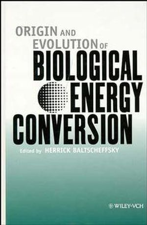 Origin and Evolution of Biological Energy Conversion