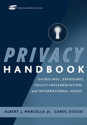 Privacy Handbook: Guidelines, Exposures, Policy Implementation, and International Issues (0471472417) cover image