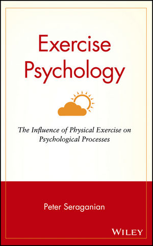 Exercise Psychology: The Influence of Physical Exercise on Psychological Processes (0471527017) cover image