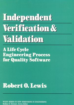 Independent Verification and Validation: A Life Cycle Engineering Process for Quality Software