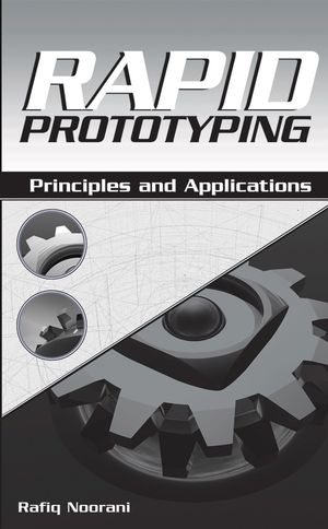 Rapid Prototyping: Principles and Applications (0471730017) cover image