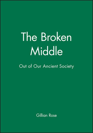 The Broken Middle: Out of Our Ancient Society