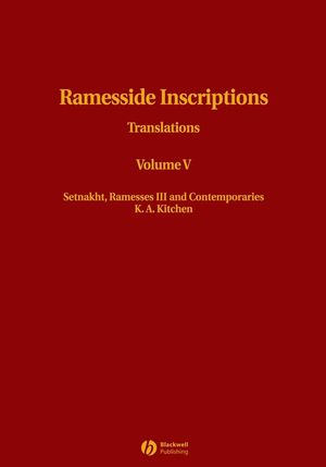 Ramesside Inscriptions, Volume V, Setnakht, Ramesses III and Contemporaries: Translations (0631184317) cover image