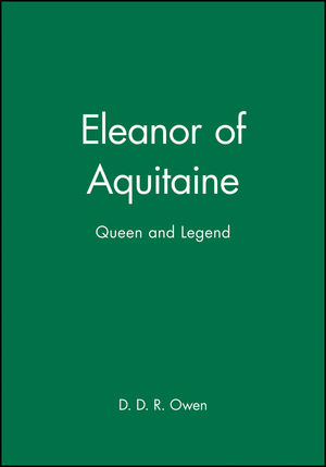 Eleanor of Aquitaine: Queen and Legend