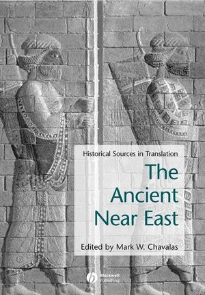Ancient Near East: Historical Sources in Translation (0631235817) cover image