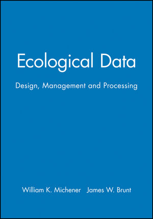 Ecological Data: Design, Management and Processing (0632052317) cover image