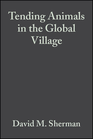 Tending Animals in the Global Village: A Guide to International Veterinary Medicine