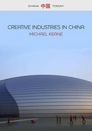 Creative Industries in China: Art, Design and Media (0745661017) cover image
