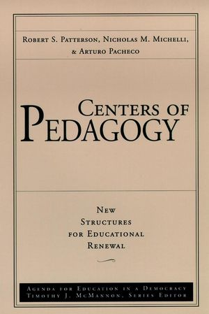 Centers of Pedagogy, New Structures for Educational Renewal , Volume 2