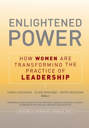 Enlightened Power: How Women are Transforming the Practice of Leadership (0787979317) cover image