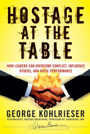 Hostage at the Table: How Leaders Can Overcome Conflict, Influence Others, and Raise Performance (1118047117) cover image